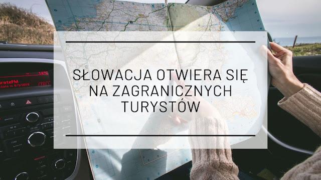 Słowacja otwiera się na zagranicznych turystów [do 8.07.2021]