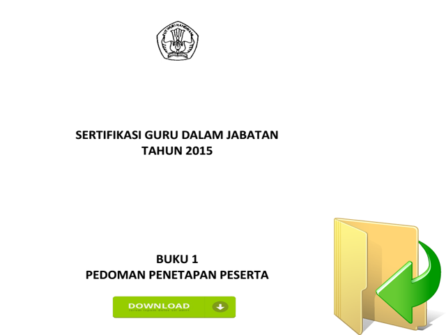 DOWNLOAD PEDOMAN SERTIFIKASI GURU DALAM JABATAN TAHUN 2015