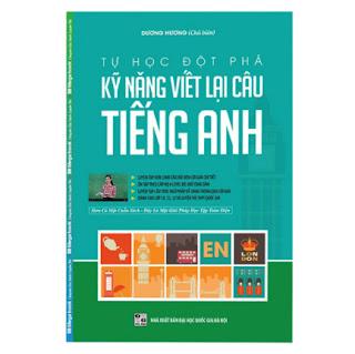 Tự Học Đột Phá - Kĩ Năng Viết Lại Câu Tiếng Anh ebook PDF-EPUB-AWZ3-PRC-MOBI