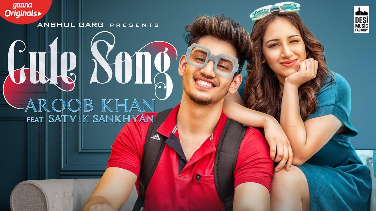 Cute Song Lyrics - Aroob Khan Ft. Satvik | Rajat Nagpal | Vicky Sandhu