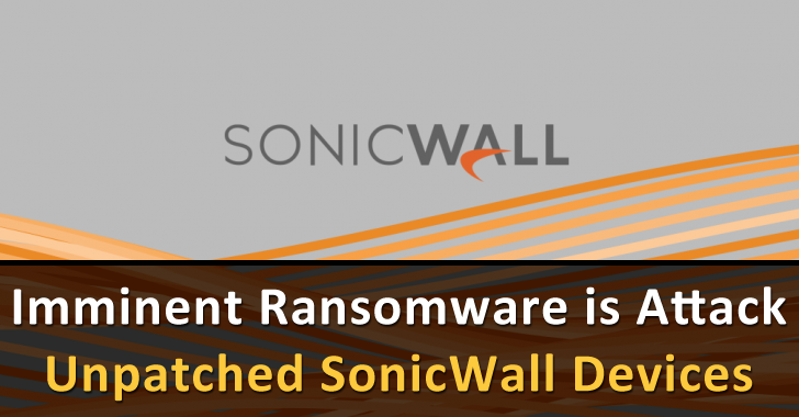 Imminent Ransomware is Attack Unpatched SonicWall Devices