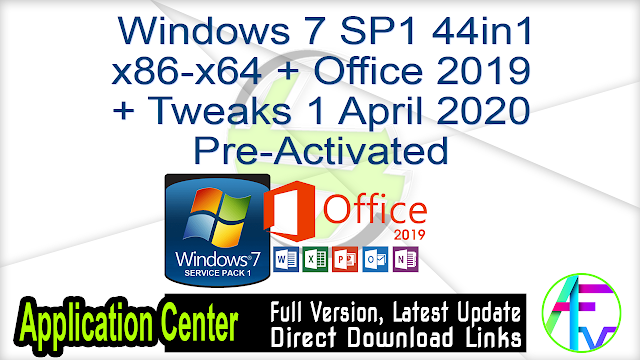 Windows 7 SP1 44in1 x86-x64 + Office 2019 + Tweaks 1 April 2020 Pre-Activated