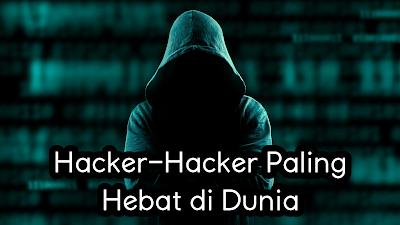 Hacker-Hacker Paling Hebat di Dunia.jpg
