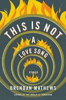 Review of This Is Not a Love Song by Brendan Mathews