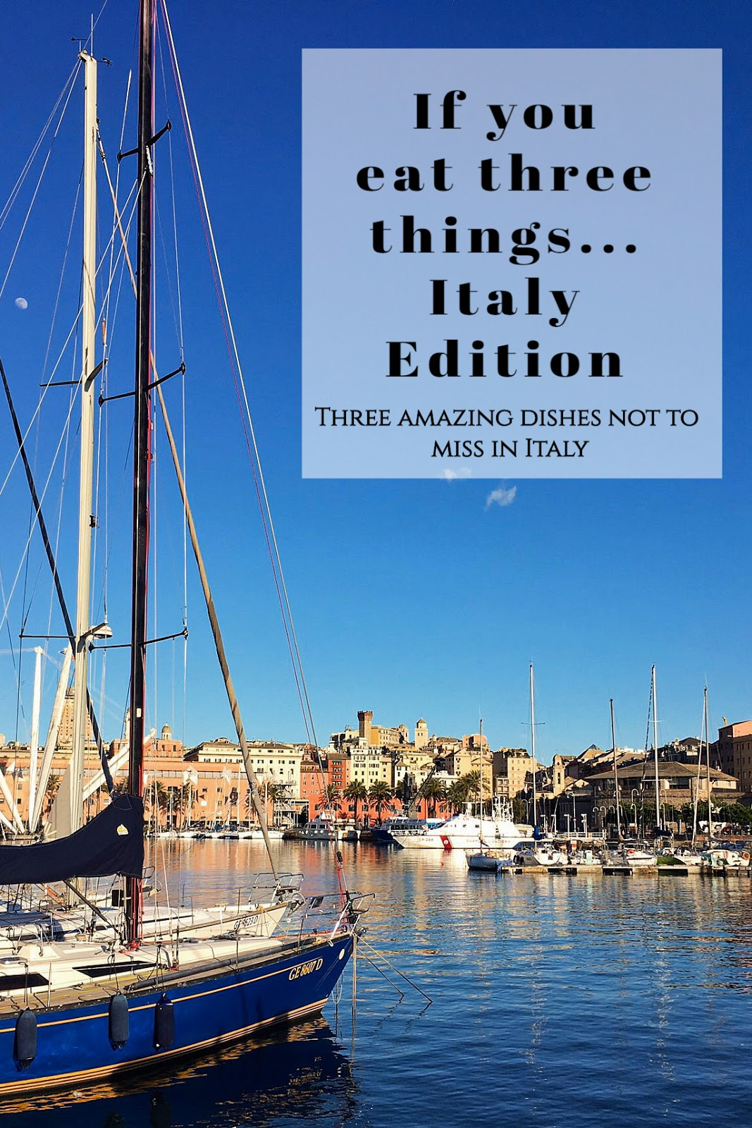 If You Eat Three Things Italy Edition