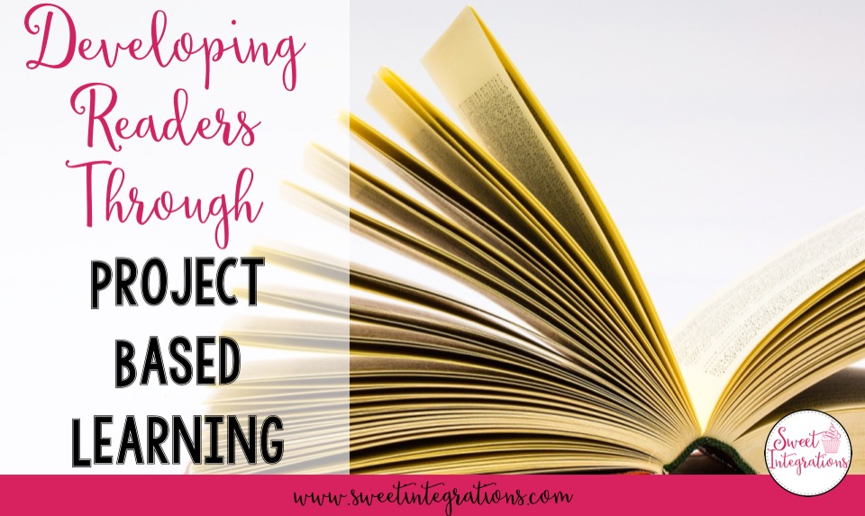 Through project based learning students can become better readers. I suggest using reading strategies during the reading and research phase.
