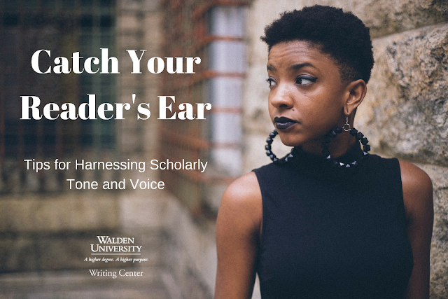 Catch Your Reader's Ear: Tips for Harnessing Scholarly Tone and Voice