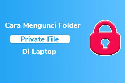 Cara Mengunci Folder di Laptop Agar Tidak Bisa Dibuka Orang