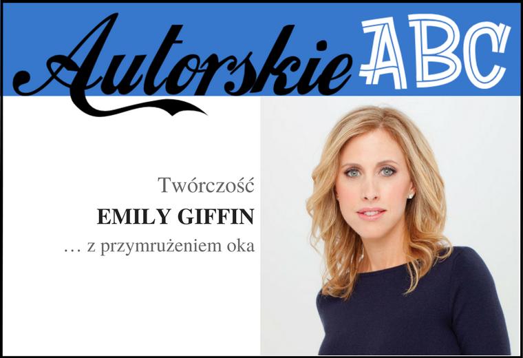 AUTORSKIE ABC | TWÓRCZOŚĆ EMILY GIFFIN