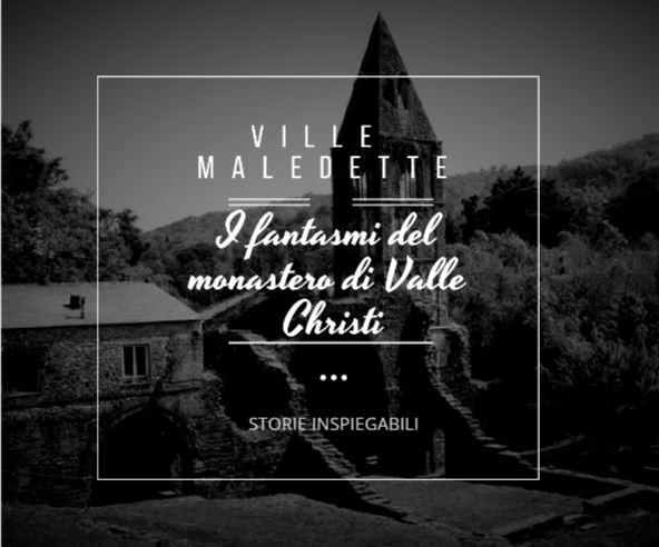 I fantasmi del monastero di Valle Christi