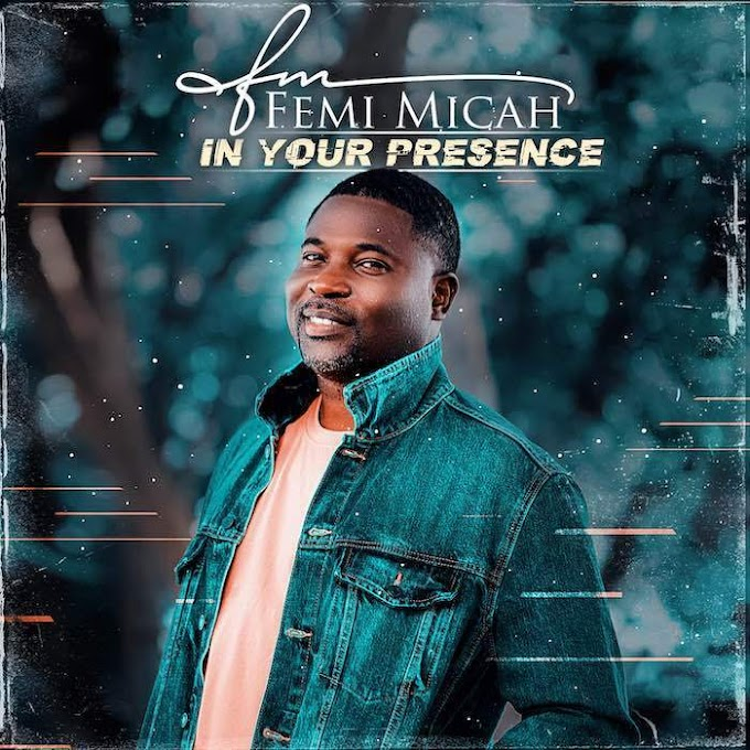 Femi Micah - In Your Presence | #BelieversCompanion