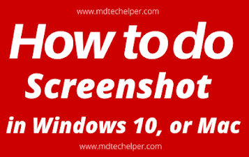 Ho to make window 10 screenshot and mac screenshot or android screenshot