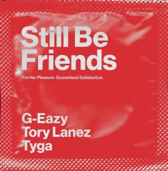 Still Be Friends Lyrics - G-Eazy Ft. Tory Lanez, Tyga