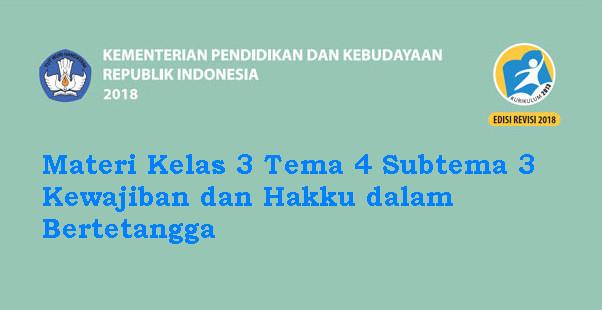 Materi Kelas 3 Tema 4 Subtema 3 Kewajiban dan Hakku dalam Bertetangga