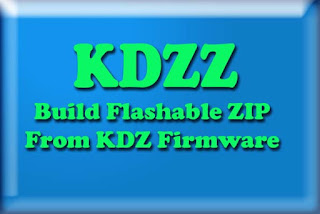 How to Builds Flashable ZIPs From KDZ Firmware Files For LG