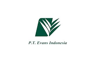 Lowongan kerja PT Evans Indonesia Lulusan SMA Penempatan Aceh