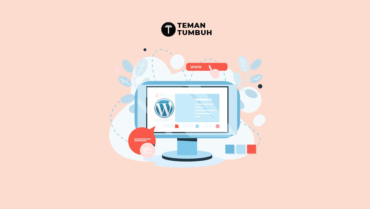 Alasan Kenapa Kamu Harus Ngeblog Menggunakan WordPress
