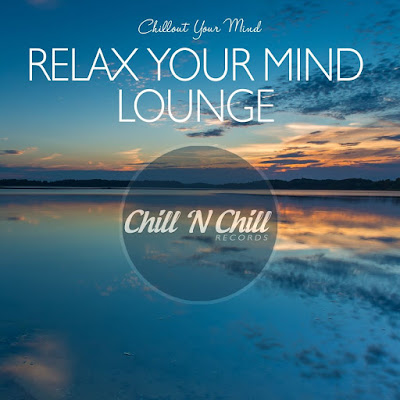 Relax Your Mind Lounge (Chillout Your Mind)(2020)