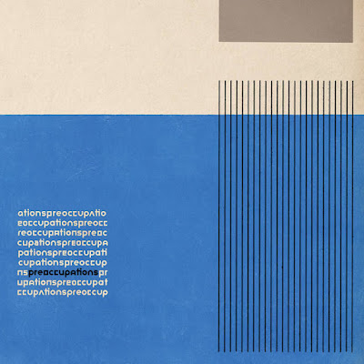 "PREOCCUPATIONS ""Preoccupations"""