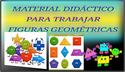 MATERIAL DIDÁCTICO PARA TRABAJAR FIGURAS GEOMÉTRICAS -PRIMARIA