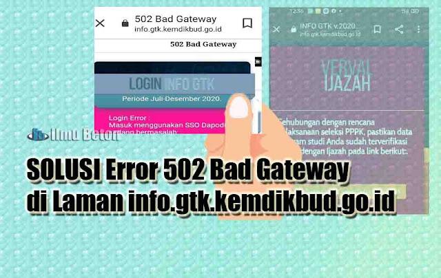 SOLUSI Error 502 Bad Gateway di Laman info.gtk.kemdikbud.go.id