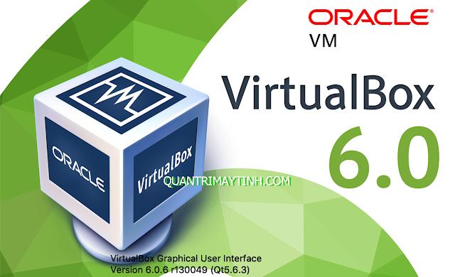 Hướng dẫn tạo máy tính ảo bằng phần mềm Virtual Box