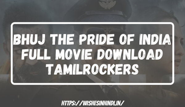 Bhuj The Pride of India Full Movie Download Tamilrockers