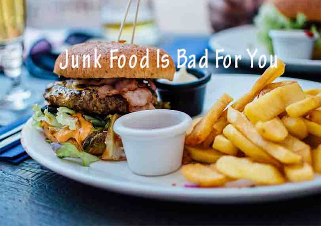 Junk Food Is Bad For You