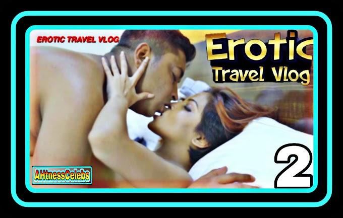 Erotic Travel Vlog (2021) - AappyTv UNCUT Hindi Hot Web Series (S01E02)