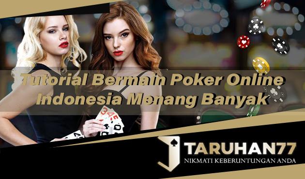 Tutorial Bermain Poker Online Indonesia Terpercaya di Indonesia