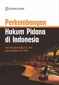 Perkembangan Hukum Pidana di Indonesia