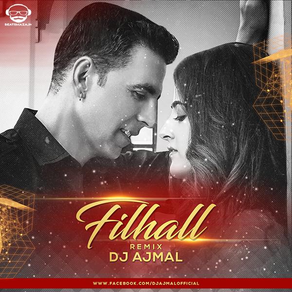 Filhaal (Remix) - Dj Ajmal