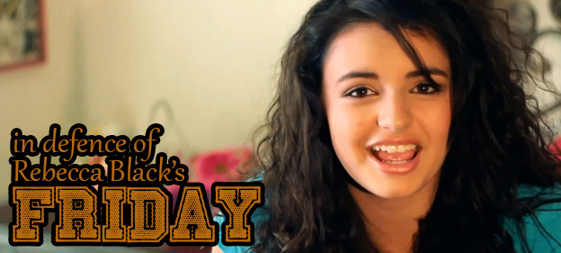 In Defence of Rebecca Black's Friday: So What's The Worst Song In The World Then?