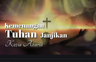 Lirik Lagu Kezia Azaria - Kemenangan Tuhan Janjikan