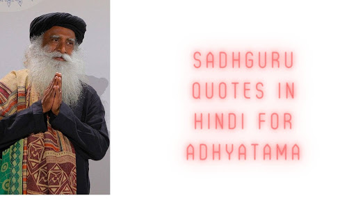 Sadhguru Quotes In Hindi For Adhyatama