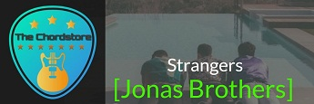 STRANGERS Guitar Chords by | Jonas Brothers (Happiness Begins)