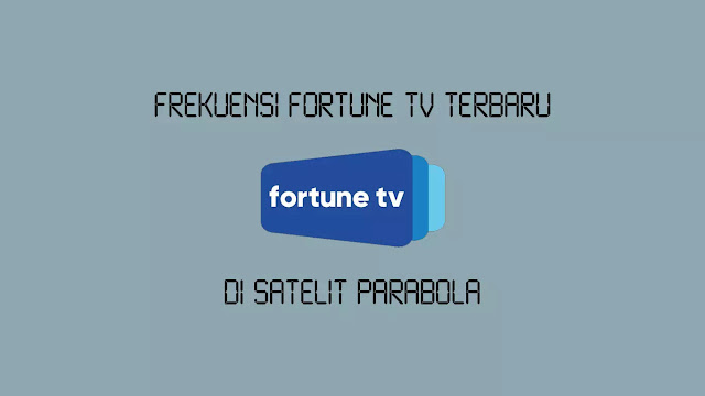 Frekuensi Fortune TV Terbaru di Thaicom 6