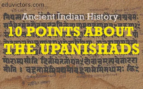 Ancient Indian History: 10 POINTS ABOUT THE UPANISHADS (#upinashds)(#eduvictors)(#IndianHistory)(#vedanta)
