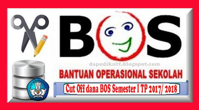 http://dapodikntt.blogspot.co.id/2017/09/cut-off-dana-bos-semester-i-tahun.html