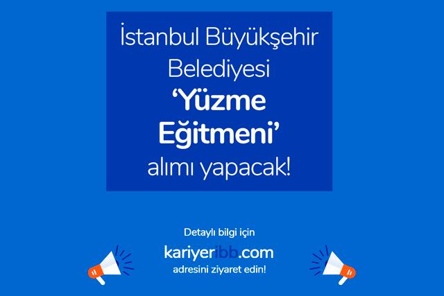 İstanbul Büyükşehir Belediyesi Spor İstanbul AŞ yüzme eğitmeni alımı yapacak. Detaylar kariyeribb.com'da!