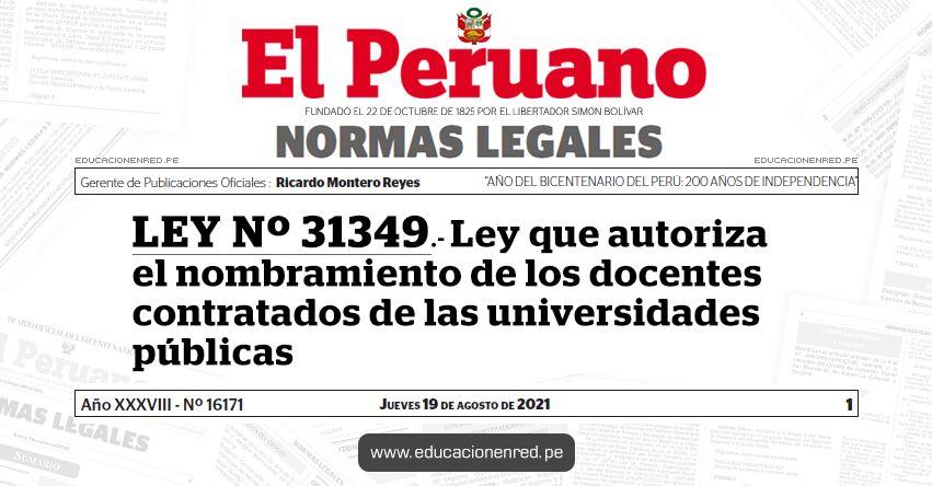LEY Nº 31349.- Ley que autoriza el nombramiento de los docentes contratados de las universidades públicas