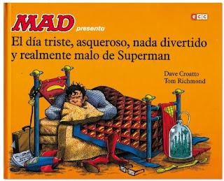 MAD El día triste, asqueroso, nada divertido y realmente malo de Superman