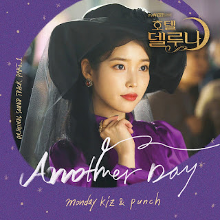 Download Lagu Mp3 Monday Kiz, Punch – Another Day (OST Hotel Del Luna Part.1)