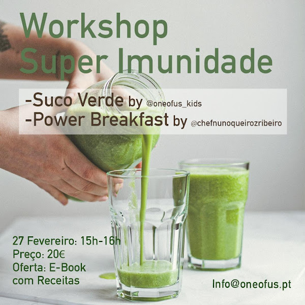 """""""SUPER IMUNIDADE"""" - O novo workshop do Chef Nuno Queiroz Ribeiro e da Natural Chef Inês Abreu"""