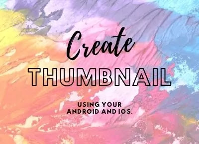 Thumbnail maker for android and ios