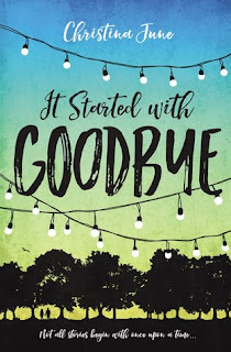 it started with goodbye, christina june