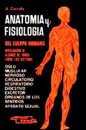 Manual práctico de anatomía y fisiología del cuerpo humano – A. Castells Golorons
