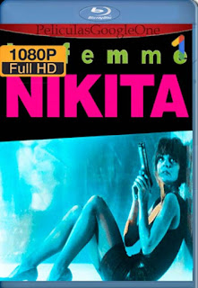 Nikita[1990] [1080p BRrip] [Latino- Frances-Ingles] [GoogleDrive] LaChapelHD