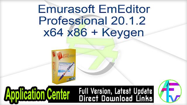 Emurasoft EmEditor Professional 20.1.2 x64 x86 + Keygen