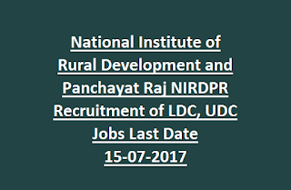 National Institute of Rural Development and Panchayat Raj NIRDPR Recruitment of LDC, UDC Jobs Last Date 15-07-2017